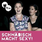 Dollingerie Theater | Schwäbisch macht sexy! Tickets